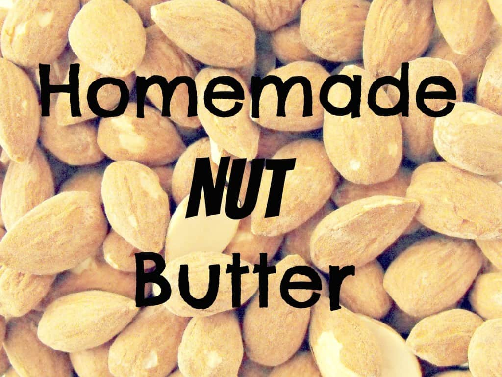Homemade Nut Butter