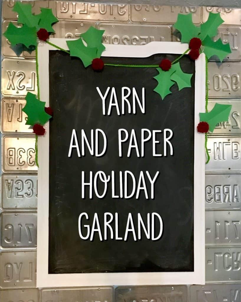 Yarn and Paper Holly Garland
