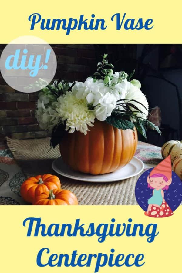 diy pumpkin vase for thanksgiving floral centerpiece